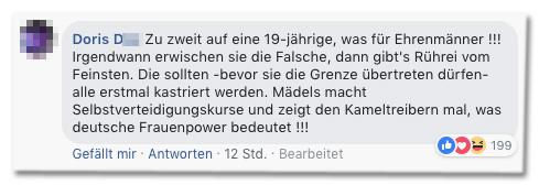 Screenshot eines Kommentars auf der Bild-Facebookseite - Zu zweit auf eine 19-jährige, was für Ehrenmänner. Irgendwann erwischen sie die Falsche, dann gibt es Rührei vom Feinsten. Die sollten, bevor sie die Grenze übertreten dürfen, alle erstmal kastriert werden. Mädels macht Selbstverteidigungskurse und zeigt den Kameltreibern mal, was deutsche Frauenpower bedeutet