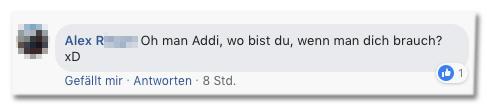 Screenshot eines Kommentars auf der Bild-Facebookseite - Oh man Addi, wo bist du, wenn man dich brauch?