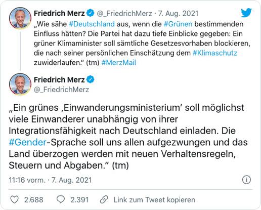 Screenshot eines Tweets von Friedrich Merz - Ein grünes Einwanderungsministerium soll möglichst viele Einwanderer unabhängig von ihrer Integrationsfähigkeit nach Deutschland einladen. Die Gender-Sprache soll uns allen aufgezwungen und das Land überzogen werden mit neuen Verhaltensregeln, Steuern und Abgaben.