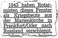 """""""1943 haben Rotarmisten dieses Fenster als Kriegsbeute aus der Marienkirche in Frankfurt/Oder nach Russland verschleppt, seitdem hat es keiner gesehen."""""""