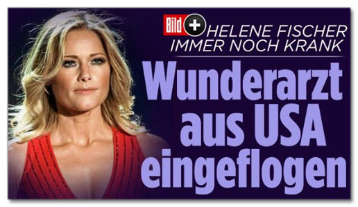 Screenshot Bild.de - Helene Fischer immer noch krank - Wunderarzt aus USA eingeflogen