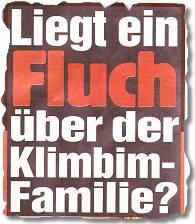 Liegt ein Fluch über der Klimbim-Familie?