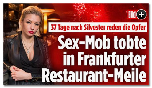 37 Tage nach Silvester reden die Opfer - Sex-Mob tobte in Frankfurter Restaurant-Meile