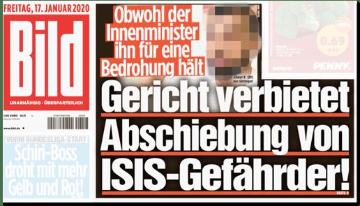Ausriss Bild-Titelseite - Obwohl der Innenminister ihn für eine Bedrohung hält - Gericht verbietet Abschiebung von ISIS-Gefährder!
