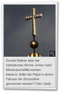 Dunkle Wolken über der katholischen Kirche: Immer mehr Missbrauchsfälle werden bekannt. Sollte der Papst in einem Fall aus der Schusslinie genommen werden? Foto: Getty