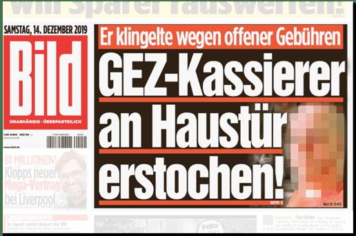 Ausriss Bild-Titelseite - Er klingelte wegen offener Gebühren - GEZ-Kassierer an Haustür erstochen!