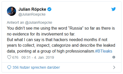 Screenshot eines Tweets von Julian Röpcke: You didn't see me using the word Russia so far as there is no evidence for its involvement so far. But what I can say is that hackers needed months if not years to collect, inspect, categorize and describe the leaked data, pointing at a group of high professionalism.