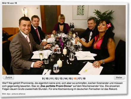 """Wer? Nie gehört! Prominente, die eigentlich keine sind, sich aber so schimpfen, kochen füreinander und müssen sich gegenseitig bewerten. Das ist """"Das perfekte Promi-Dinner"""" auf dem Nischensender Vox. Die einzelnen Folgen dauern brutto zweieinhalb Stunden. Für eine Kochsendung im deutschen Fernsehen ist das Rekord."""