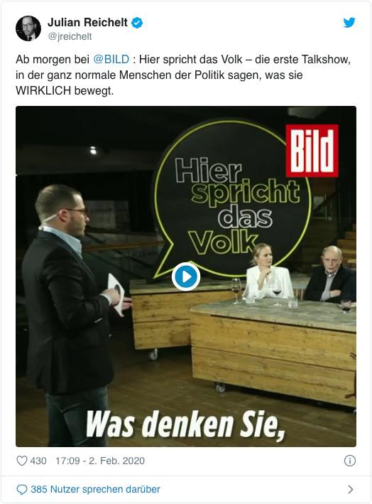 Screenshot eines Tweets von Julian Reichelt - Ab morgen bei Bild: Hier spricht das Volk – die erste Talkshow, in der ganz normale Menschen der Politik sagen, was sie wirklich bewegt.