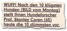 Wuff! Nach den 10 klügsten Hunden (BILD vom Montag) stellt Ihnen Hundeforscher Prof. Stanley Coren (65) heute die 10 dümmsten vor.