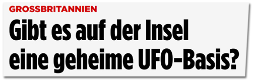 Screenshot Bild.de - Großbritannien - Gibt es auf der Insel eine geheime UFO-Basis?