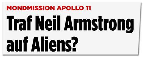 Screenshot Bild.de - Traf Neil Armstrong auf Aliens?