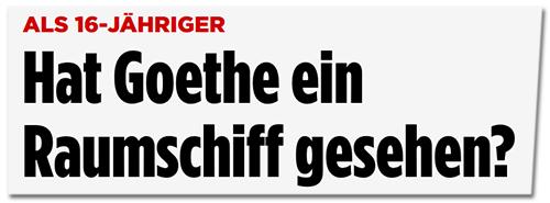 Screenshot Bild.de - Hat Goethe ein Raumschiff gesehen?