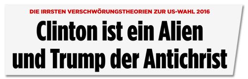 Screenshot Bild.de - Clinton ist ein Alien und Trump der Antichrist