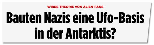 Screenshot Bild.de - Bauten Nazis eine Ufo-Basis in der Antarktis?