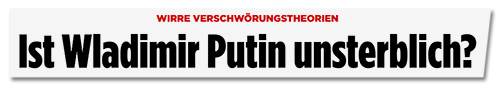 Screenshot Bild.de - Ist Wladimir Putin unsterblich?