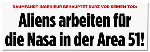 Screenshot Bild.de - Raumfahrt-Ingenieur behauptet kurz vor seinem Tod: Aliens arbeiten für die Nasa in der Area 51!