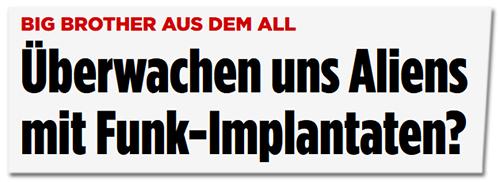 Screenshot Bild.de - Überwachen uns Aliens mit Funk-Implantaten?