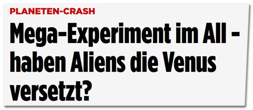 Screenshot Bild.de - Mega-Experiment im All - haben Aliens die Venus versetzt?