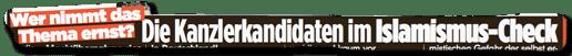 Ausriss Bild-Zeitung - Wer nimmt das Thema ernst? Die Kanzlerkandidaten im Islamismus-Check