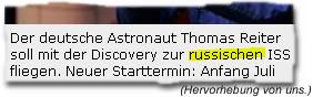 """""""Der deutsche Astronaut Thomas Reiter soll mit der Discovery zur russischen ISS fliegen. Neuer Starttermin: Anfang Juli"""""""