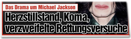 Das Drama um Michael Jackson: Herzstillstand, Koma, verzweifelte Rettungsversuche