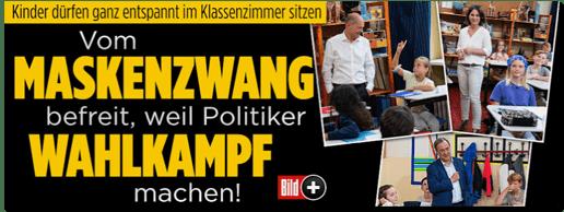 Screenshot Bild.de - Kinder dürfen ganz entspannt im Klassenzimmer sitzen - Vom Maskenzwang befreit, weil Politiker Wahlkampf machen!