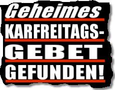 Geheimes Karfreitags-Gebet gefunden!