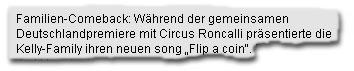 """Familien-Comeback: Während der gemeinsamen Deutschlandpremiere mit Circus Roncalli präsentierte die Kelly-Family ihren neuen song """"Flip a coin""""."""
