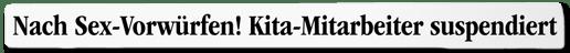 Ausriss BZ - Nach Sex-Vorwürfen! Kita-Mitarbeiter suspendiert