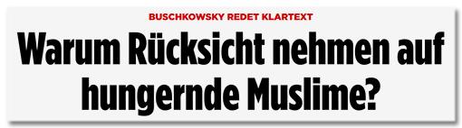 Screenshot Bild.de - Buschkowsky redet Klartext - Warum Rücksicht nehmen auf hungernde Muslime?