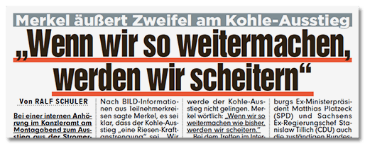 Schlagzeile BILD: Merkel äußert Zweifel am Kohle-Ausstieg - Wenn wir so weitermachen, werden wir scheitern