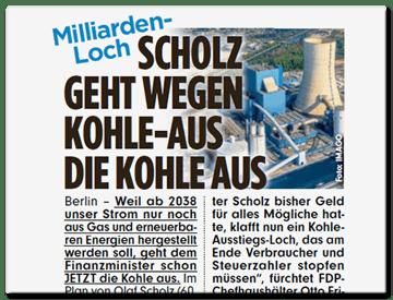 Schlagzeile BILD: Milliarden-Loch - Scholz geht wegen Kohle-Aus die Kohle aus