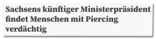Screenshot Netzpolitik.org - Sachsens künftiger Ministerpräsident findet Menschen mit Piercing verdächtig
