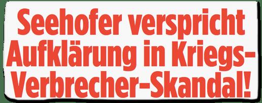 Ausriss Bild-Zeitung - Seehofer verspricht Aufklärung in Kriegs-Verbrecher-Skandal