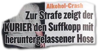 Alkohol-Crash: Zur Strafe zeigt der KURIER den Suffkopf mit heruntergelassener Hose