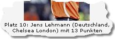 Jens Lehmann (Deutschland, Chelsea London)