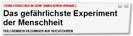 CERN-FORSCHER IN GENF SIMULIEREN URKNALL: Das gefährlichste Experiment der Menschheit TEILCHENBESCHLEUNIGER AUF HOCHTOUREN