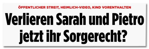 Öffentlicher Streit, heimlich-Video, Kind vorenthalten - Verlieren Sarah und Pietro jetzt ihr Sorgerecht?