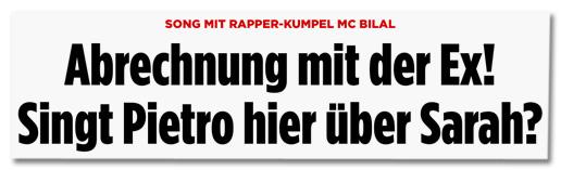 Song mit Rapper-Kumpel MC Bilal - Abrechnung mit der Ex! Sing Pietro hier über Sarah?