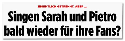 Eigentlich getrennt, aber ... Singen Sarah und Pietro bald wieder für ihre Fans?