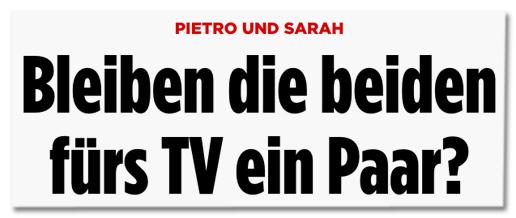 Sarah und Pietro - Bleiben die beiden fürs TV ein paar?