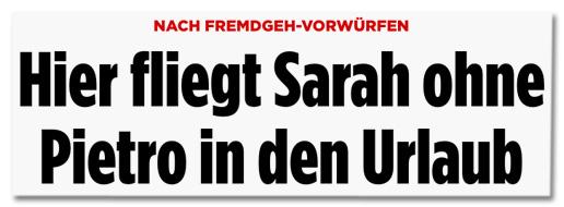 Nach Fremdgeh-Vorwürfen - Hier fliegt Sarah ohne Pietro in den Urlaub