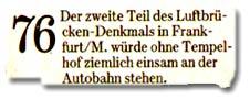 """""""Der zweite Teil des Luftbrücken-Denkmals in Frankfurt/M. würde ohne Tempelhof ziemlich einsam an der Autobahn stehen."""""""