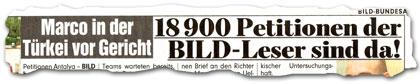 """""""Marco in der Türkei vor Gericht: 18.900 Petitionen der BILD-Leser sind da!"""""""