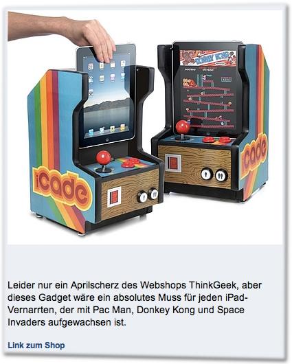 Leider nur ein Aprilscherz des Webshops ThinkGeek, aber dieses Gadget wäre ein absolutes Muss für jeden iPad-Vernarrten, der mit Pac Man, Donkey Kong und Space Invaders aufgewachsen ist.