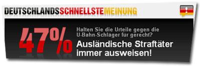 """""""Halten Sie die Urteil gegen die U-Bahn-Schläger für gerecht? Ausländische Straftäter immer ausweisen!"""""""