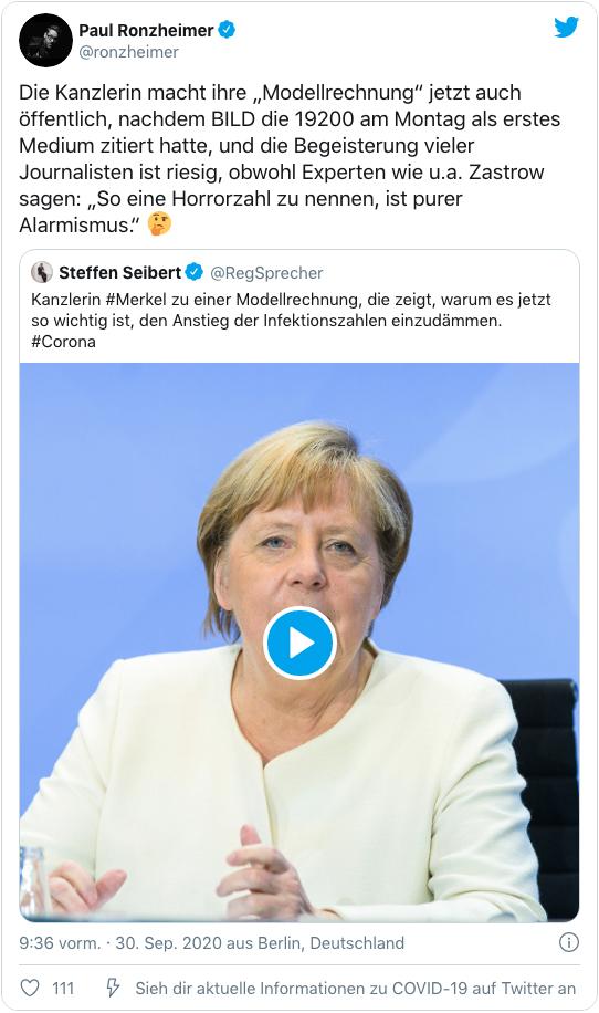 Screenshot eines Tweets von Paul Ronzheimer - Die Kanzlerin macht ihre Modellrechnung jetzt auch öffentlich, nachdem BILD die 19200 am Montag als erstes Medium zitiert hatte, und die Begeisterung vieler Journalisten ist riesig, obwohl Experten wie unter anderem Zastrow sagen: So eine Horrorzahl zu nennen, ist purer Alarmismus.
