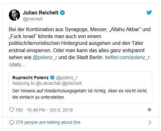 """Tweet von Julian Reichelt: Bei der Kombination aus Synagoge, Messer, """"Allahu Akbar"""" und """"Fuck Israel"""" könnte man auch von einem politisch/terroristischen Hintergrund ausgehen und den Täter erstmal einsperren. Oder man kann das alles ganz entspannt sehen wie @polenz_r und die Stadt Berlin."""