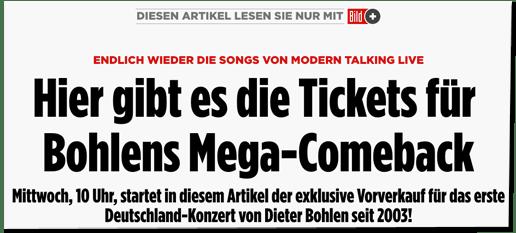 Screenshot Bild.de - Diesen Artikel lesen Sie nur mit Bild Plus - Endlich wieder die Songs von Modern Talking live - Hier gibt es die Tickets für Bohlens Mega-Comeback - Mittwoch, 10 Uhr, startet in diesem Artikel der exklusive Vorverkauf für das erste Deutschland-Konzert von Dieter Bohlen seit 2003!